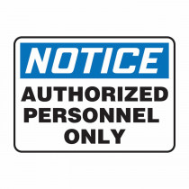OSHA Notice Safety Sign: Authorized Personnel Only, 10X14