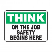 Safety Sign: Think - On The Job Safety Begins Here