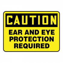 OSHA Caution Safety Sign: Ear And Eye Protection Required